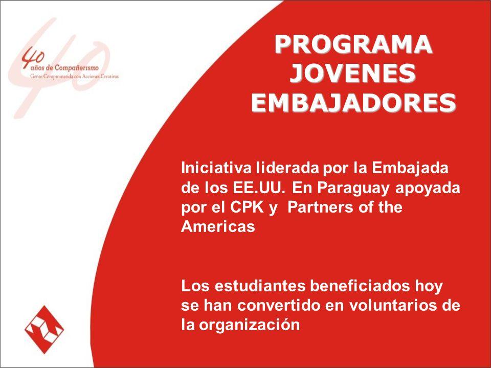 PROGRAMA JOVENES EMBAJADORES PROGRAMA JOVENES EMBAJADORES Iniciativa liderada por la Embajada de los EE.UU.