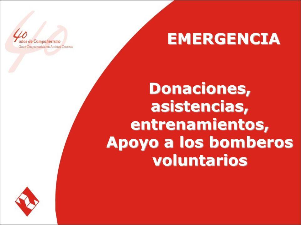EMERGENCIA Donaciones, asistencias, entrenamientos, Apoyo a los bomberos voluntarios