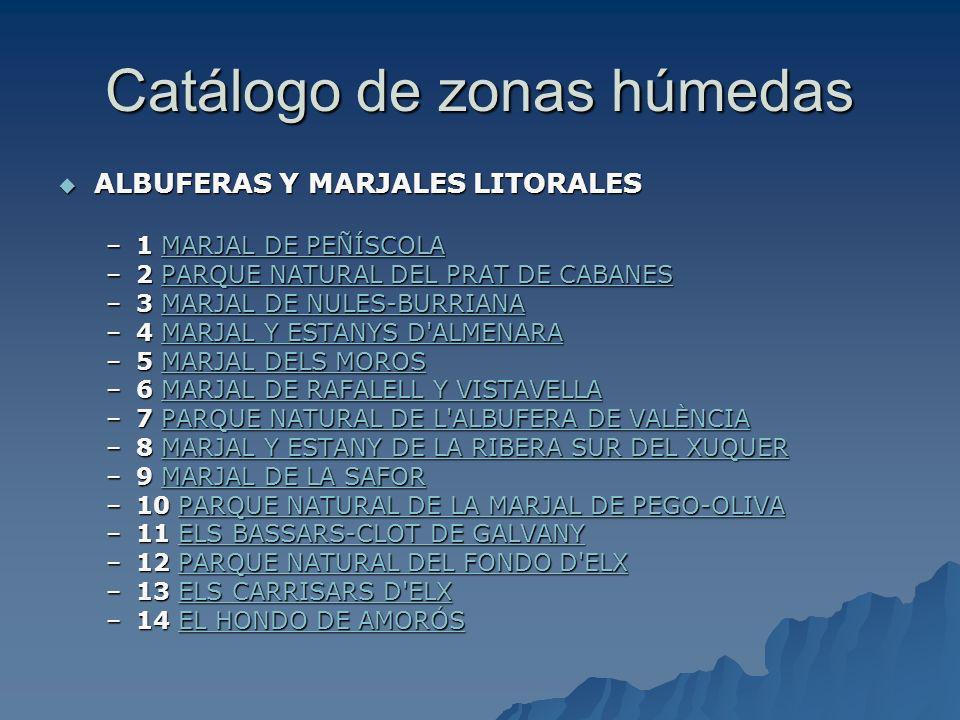 Catálogo de zonas húmedas ALBUFERAS Y MARJALES LITORALES ALBUFERAS Y MARJALES LITORALES –1 MARJAL DE PEÑÍSCOLA MARJAL DE PEÑÍSCOLAMARJAL DE PEÑÍSCOLA