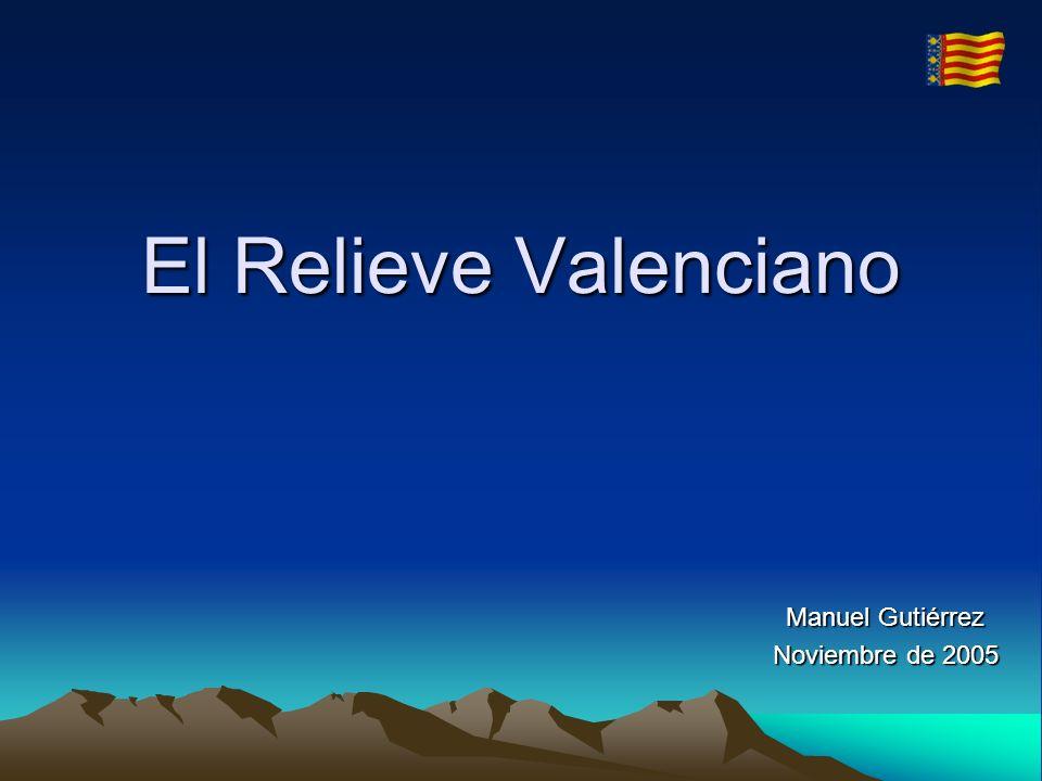 El Relieve Valenciano Manuel Gutiérrez Noviembre de 2005