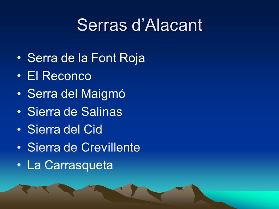 Serras dAlacant Serra de la Font Roja El Reconco Serra del Maigmó Sierra de Salinas Sierra del Cid Sierra de Crevillente La Carrasqueta