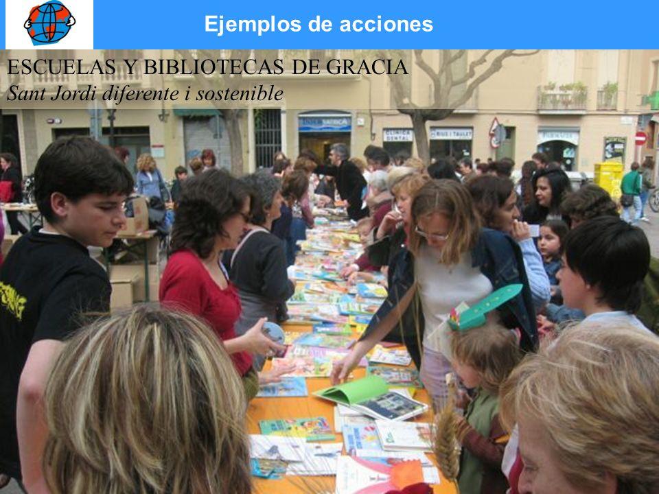 Ejemplos de acciones ESCUELAS Y BIBLIOTECAS DE GRACIA Sant Jordi diferente i sostenible
