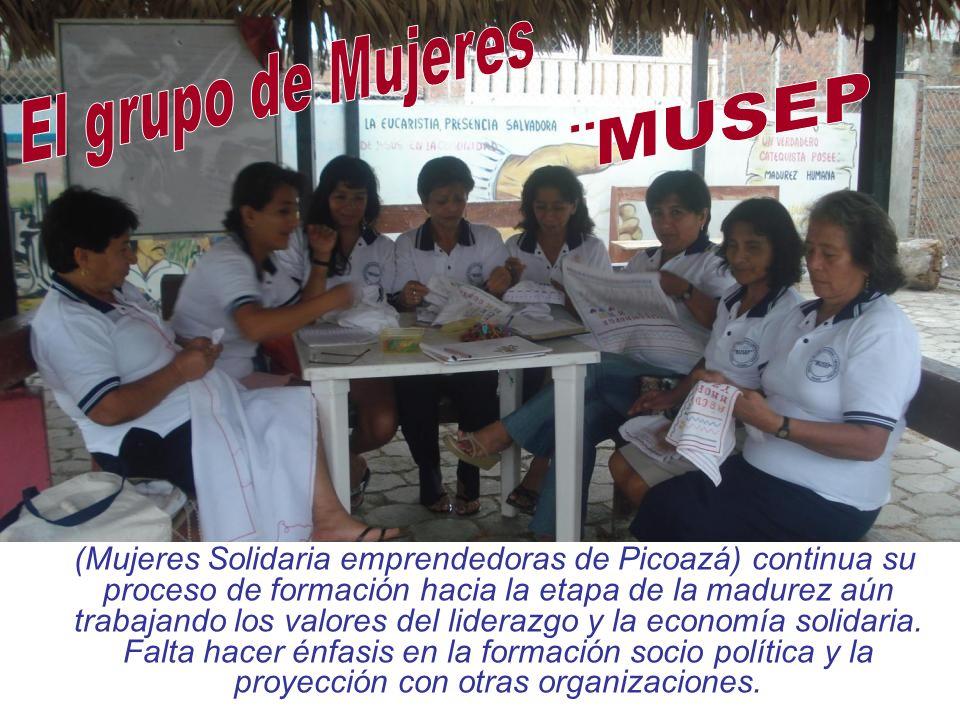(Mujeres Solidaria emprendedoras de Picoazá) continua su proceso de formación hacia la etapa de la madurez aún trabajando los valores del liderazgo y
