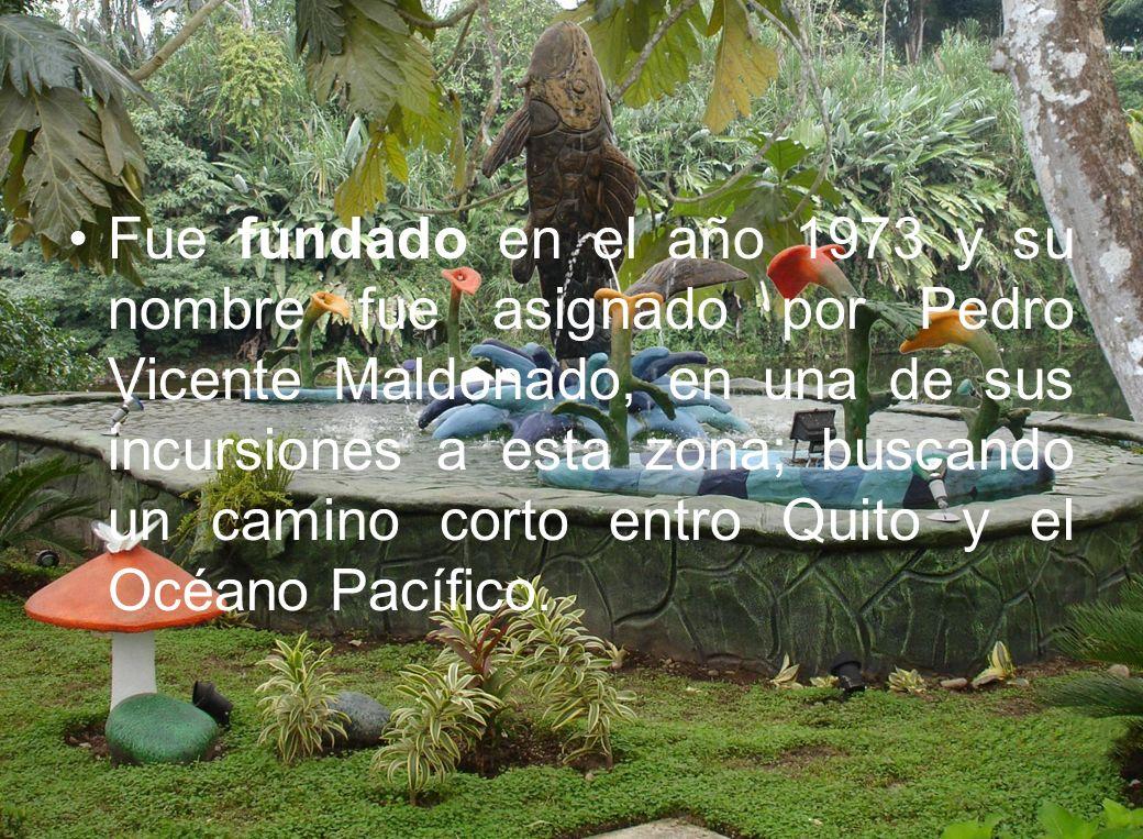 Fue fundado en el año 1973 y su nombre fue asignado por Pedro Vicente Maldonado, en una de sus incursiones a esta zona; buscando un camino corto entro