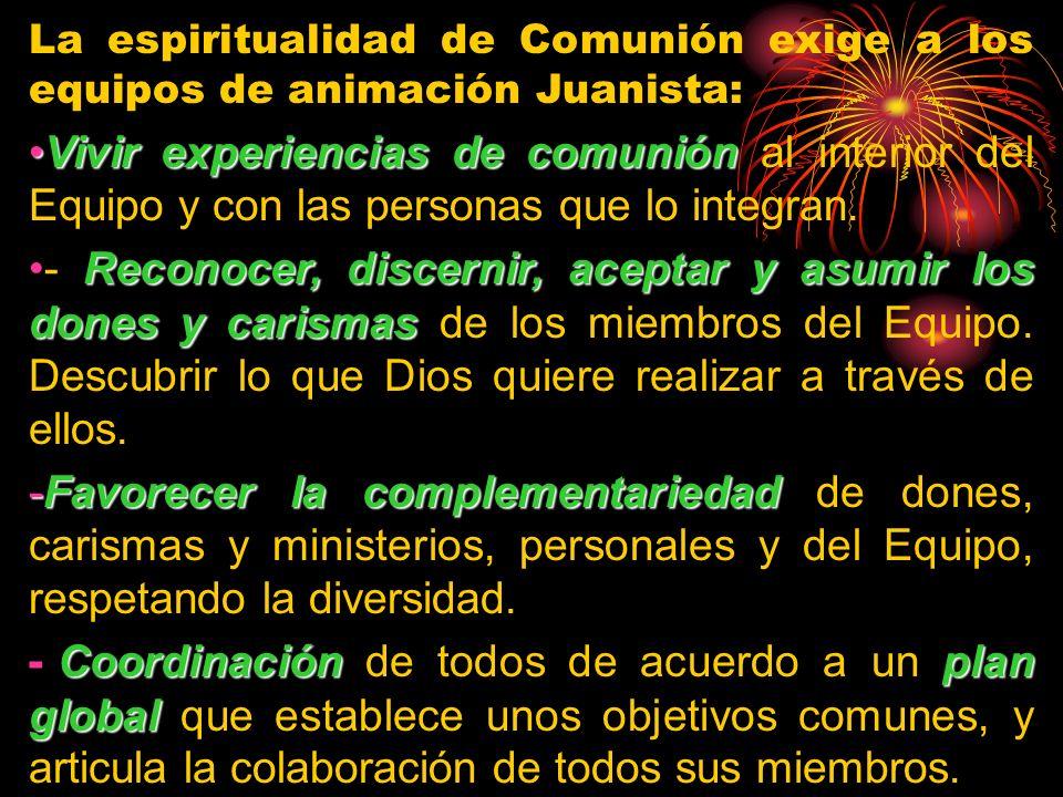 La espiritualidad de Comunión exige a los equipos de animación Juanista: Vivir experiencias de comuniónVivir experiencias de comunión al interior del