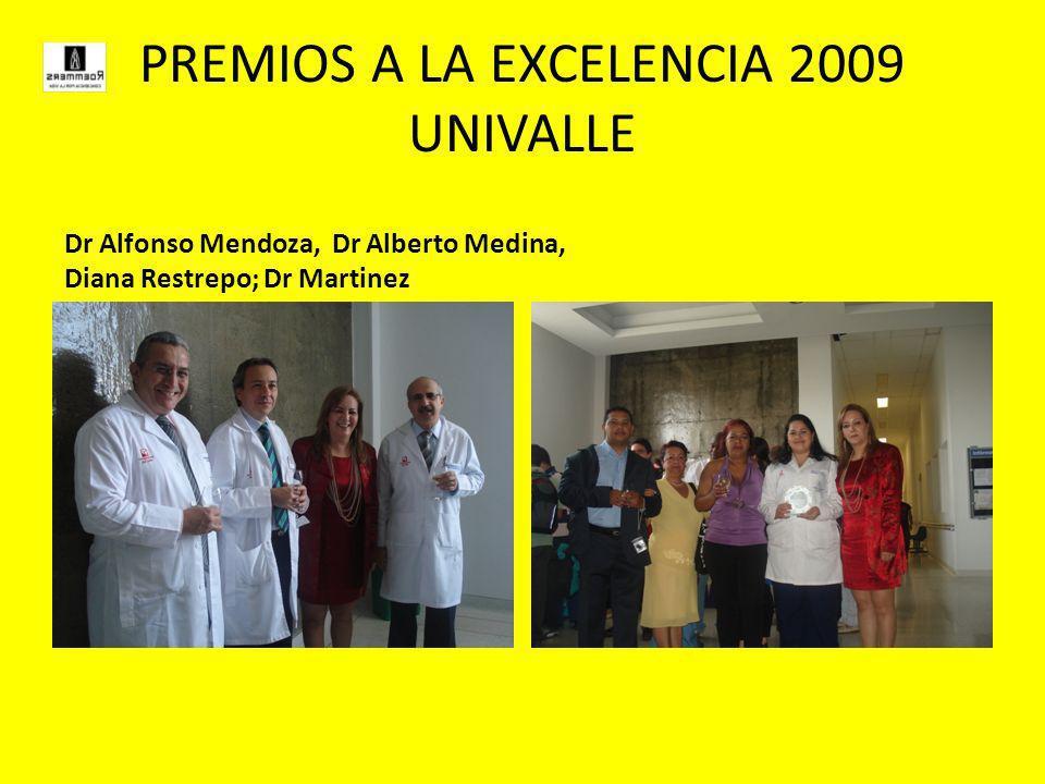 PREMIOS A LA EXCELENCIA 2009 UNIVALLE Dr Alfonso Mendoza, Dr Alberto Medina, Diana Restrepo; Dr Martinez