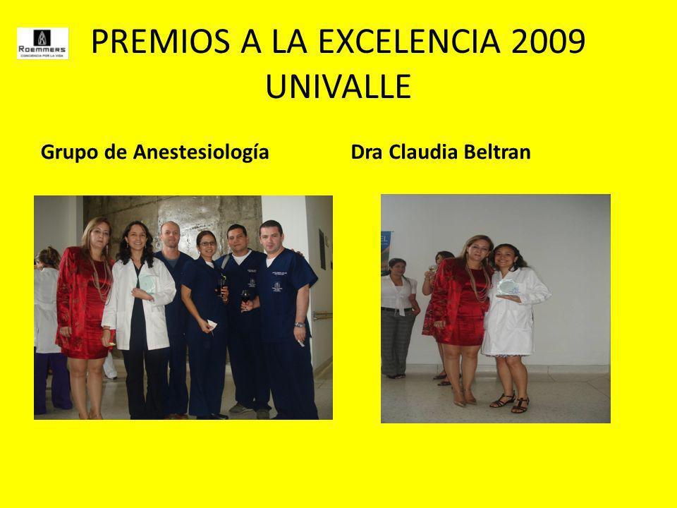 PREMIOS A LA EXCELENCIA 2009 UNIVALLE Grupo de AnestesiologíaDra Claudia Beltran
