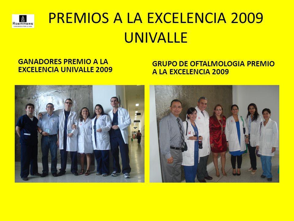 PREMIOS A LA EXCELENCIA 2009 UNIVALLE GANADORES PREMIO A LA EXCELENCIA UNIVALLE 2009 GRUPO DE OFTALMOLOGIA PREMIO A LA EXCELENCIA 2009