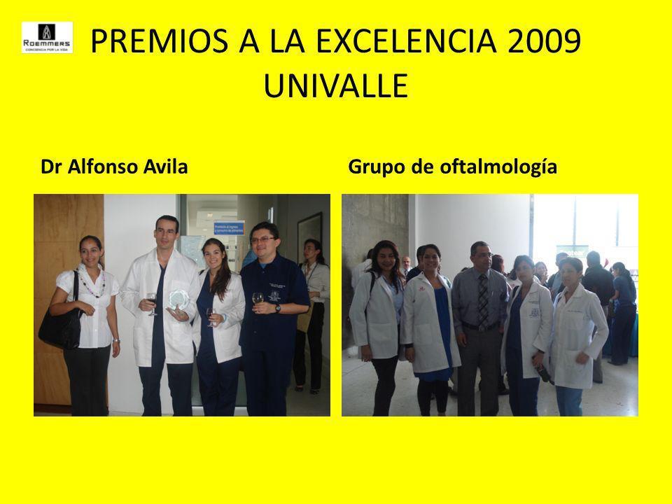 PREMIOS A LA EXCELENCIA 2009 UNIVALLE Dr Alfonso AvilaGrupo de oftalmología