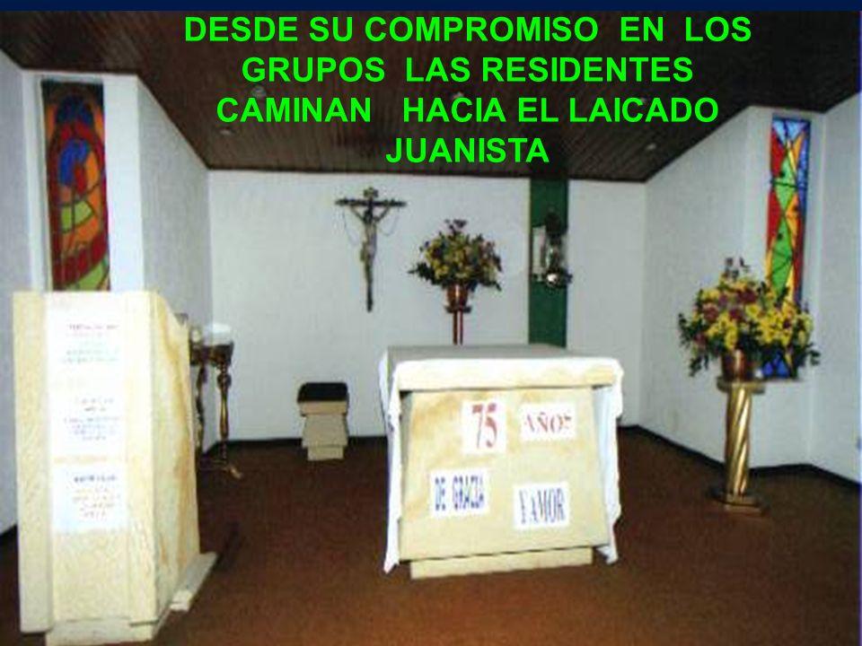 DESDE SU COMPROMISO EN LOS GRUPOS LAS RESIDENTES CAMINAN HACIA EL LAICADO JUANISTA