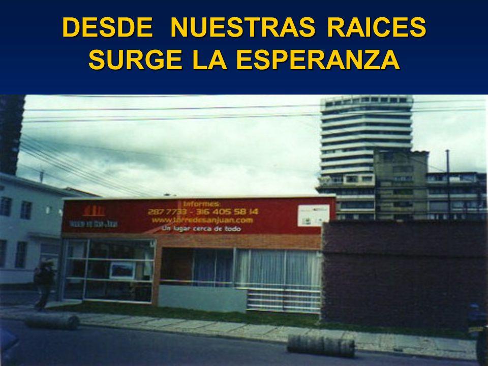 DESDE NUESTRAS RAICES SURGE LA ESPERANZA
