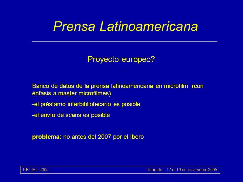 REDIAL 2005 Tenerife - 17 al 19 de noviembre 2005 Prensa Latinoamericana Proyecto europeo.