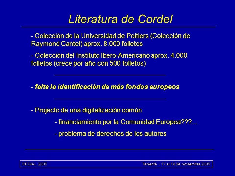 REDIAL 2005 Tenerife - 17 al 19 de noviembre 2005 Literatura de Cordel - Colección de la Universidad de Poitiers (Colección de Raymond Cantel) aprox.