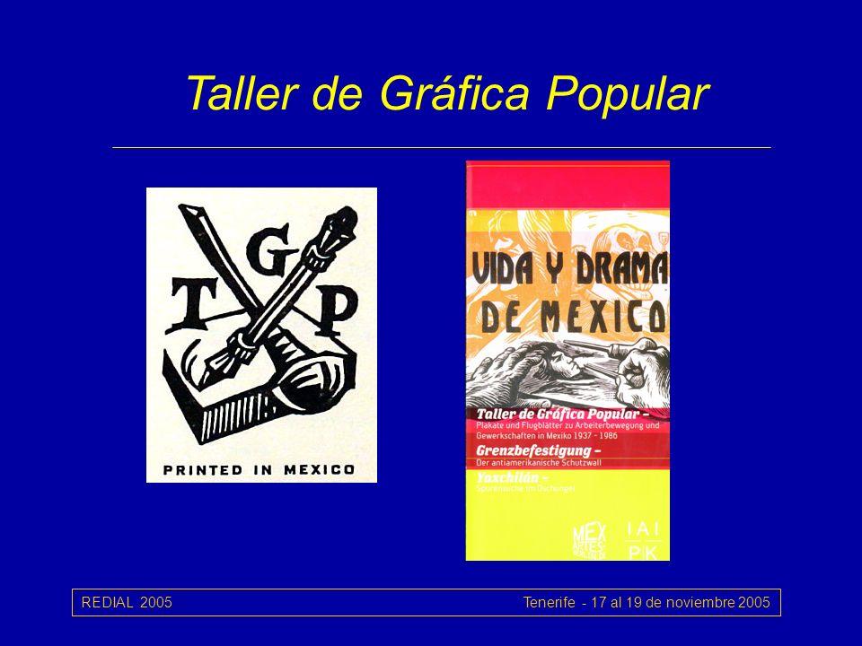 REDIAL 2005 Tenerife - 17 al 19 de noviembre 2005 Taller de Gráfica Popular