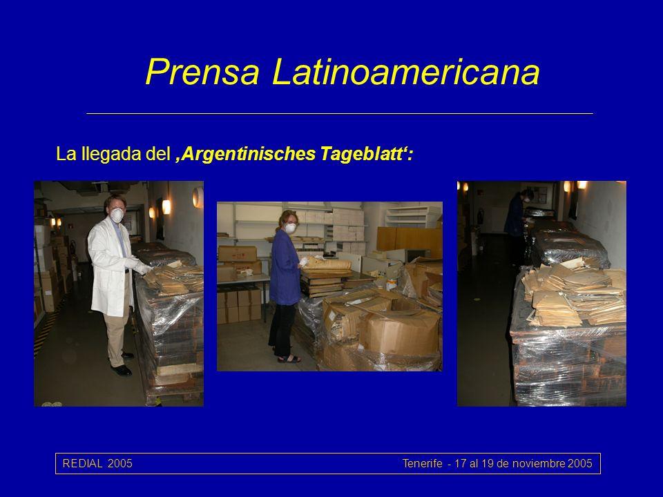 REDIAL 2005 Tenerife - 17 al 19 de noviembre 2005 Prensa Latinoamericana La llegada del Argentinisches Tageblatt: