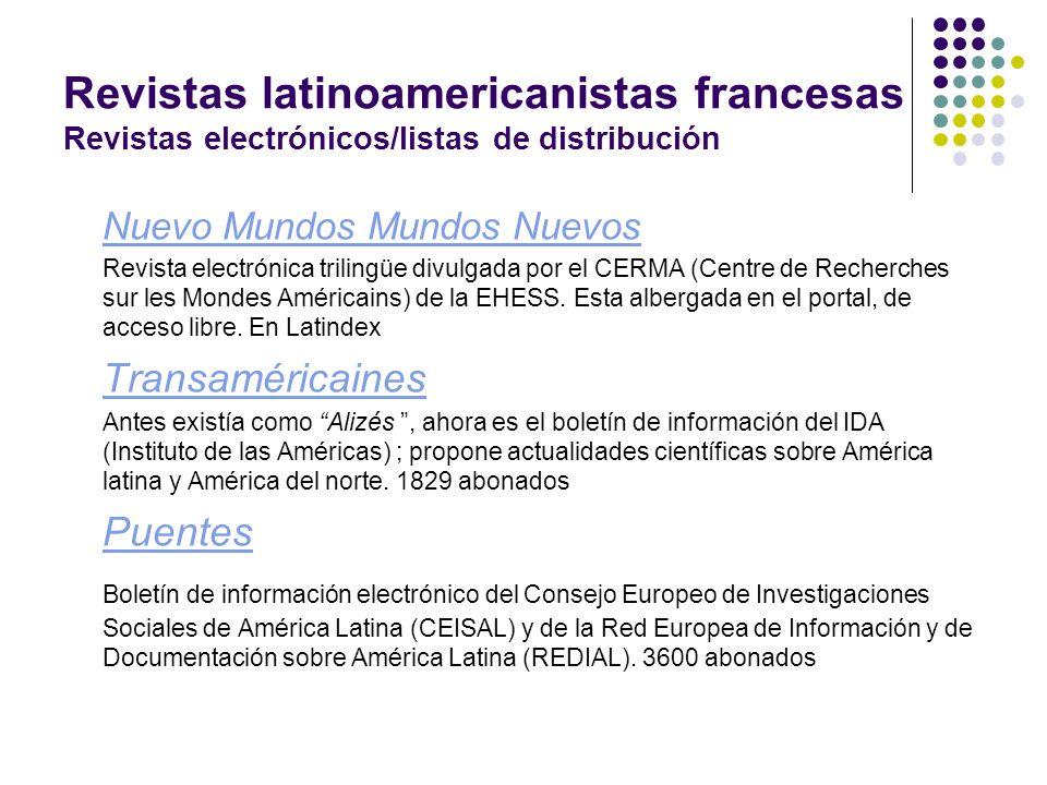 Revistas latinoamericanistas francesas Revistas electrónicos/listas de distribución Nuevo Mundos Mundos Nuevos Revista electrónica trilingüe divulgada