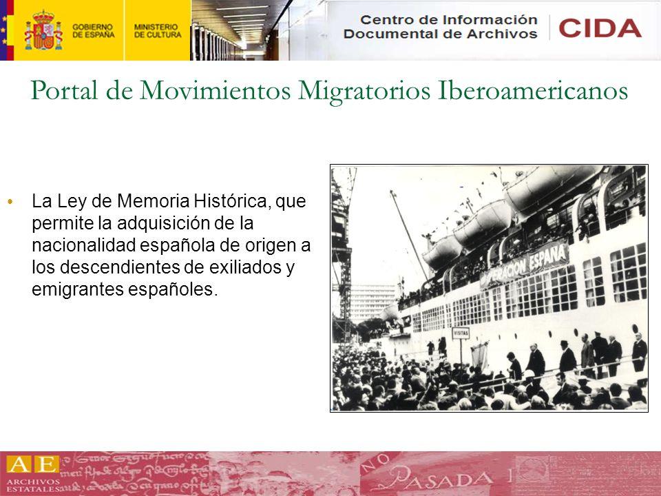 Portal de Movimientos Migratorios Iberoamericanos La Ley de Memoria Histórica, que permite la adquisición de la nacionalidad española de origen a los