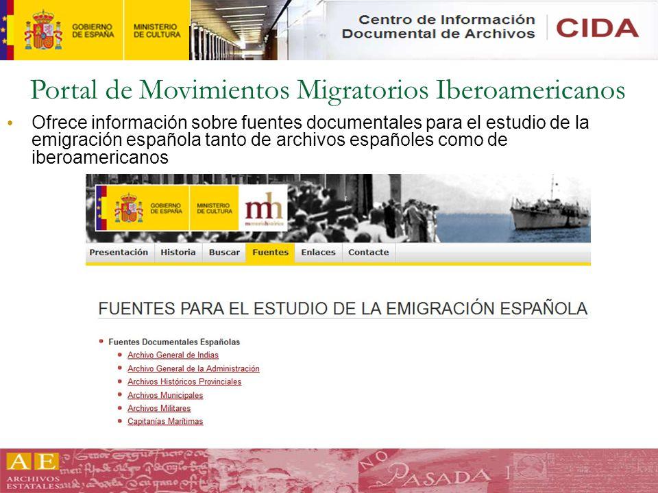 Portal de Movimientos Migratorios Iberoamericanos Ofrece información sobre fuentes documentales para el estudio de la emigración española tanto de arc