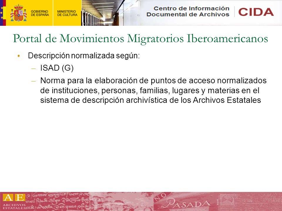 Portal de Movimientos Migratorios Iberoamericanos Descripción normalizada según: – ISAD (G) – Norma para la elaboración de puntos de acceso normalizad