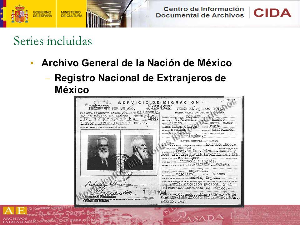 Series incluidas Archivo General de la Nación de México – Registro Nacional de Extranjeros de México