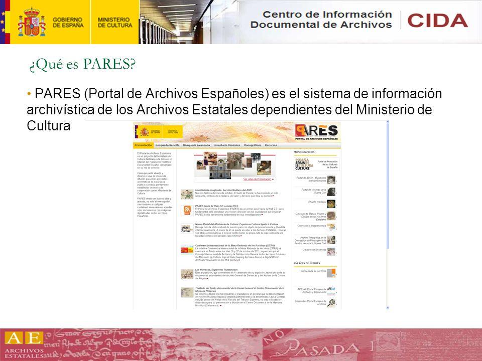 PARES (Portal de Archivos Españoles) es el sistema de información archivística de los Archivos Estatales dependientes del Ministerio de Cultura ¿Qué e