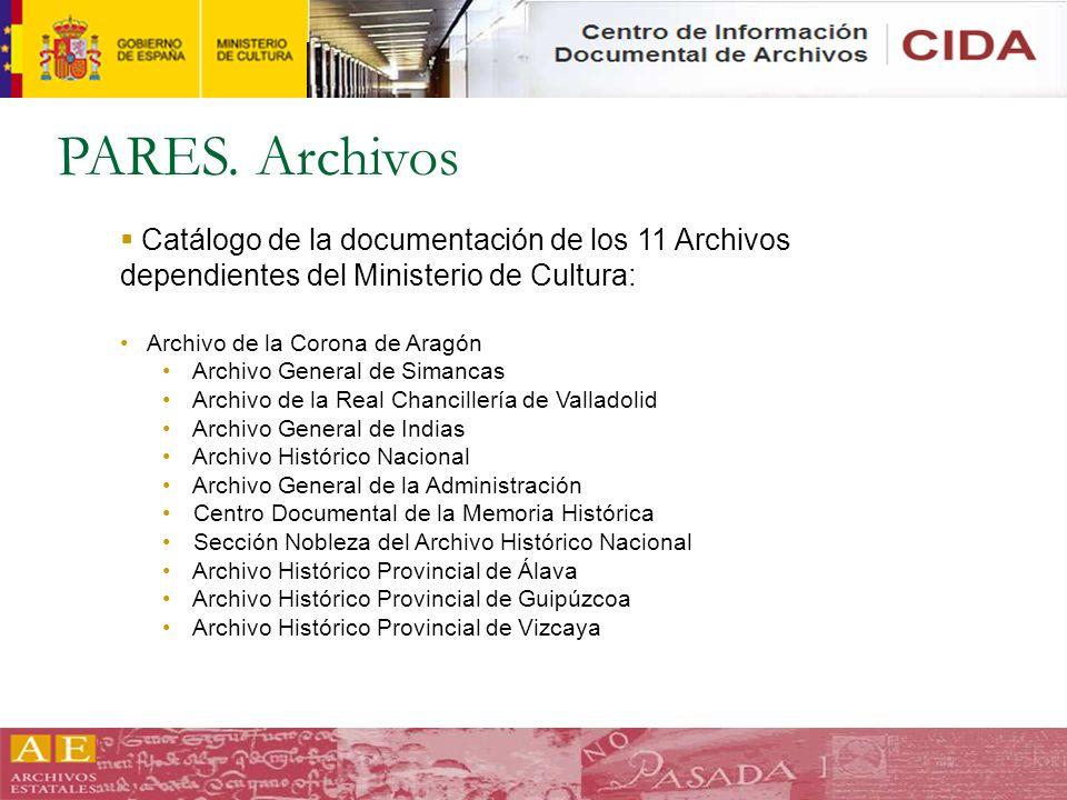 Catálogo de la documentación de los 11 Archivos dependientes del Ministerio de Cultura: Archivo de la Corona de Aragón Archivo General de Simancas Arc