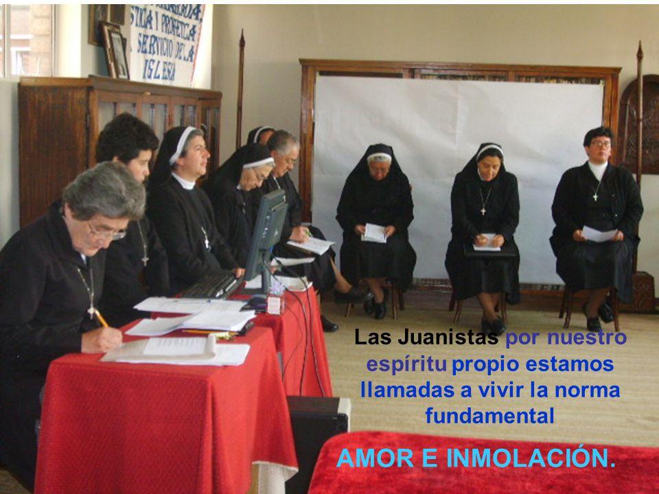 Las Juanistas por nuestro espíritu propio estamos llamadas a vivir la norma fundamental AMOR E INMOLACIÓN.