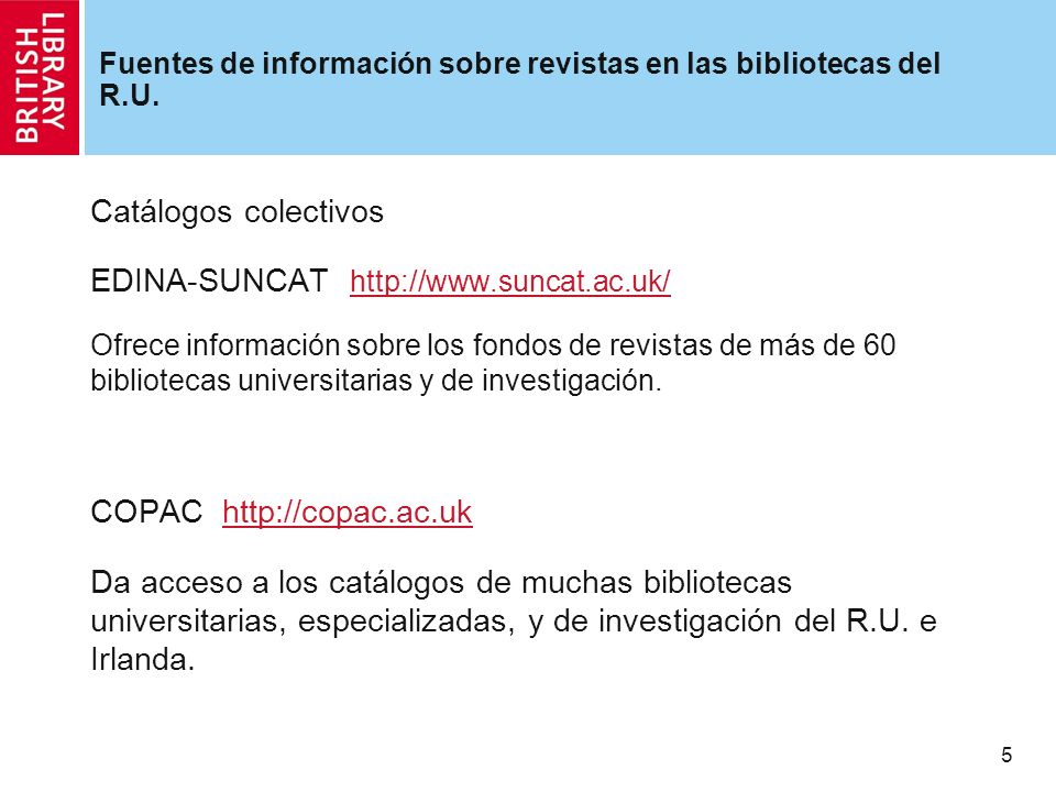 5 Fuentes de información sobre revistas en las bibliotecas del R.U.