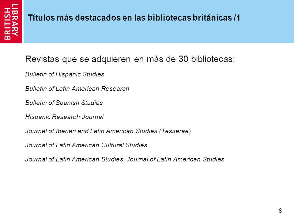 9 Títulos más destacados en las bibliotecas británicas /2 Cuadernos hispanoamericanos (AECI, Madrid) 23 Bulletin Hispanique (U.