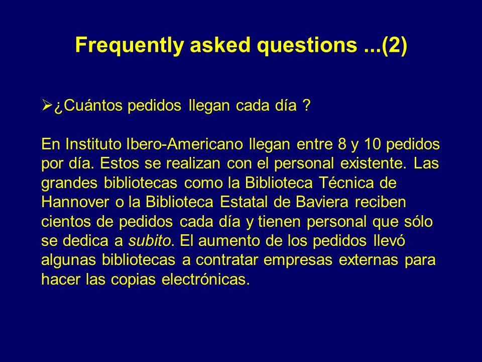 Frequently asked questions...(2) ¿Cuántos pedidos llegan cada día ? En Instituto Ibero-Americano llegan entre 8 y 10 pedidos por día. Estos se realiza