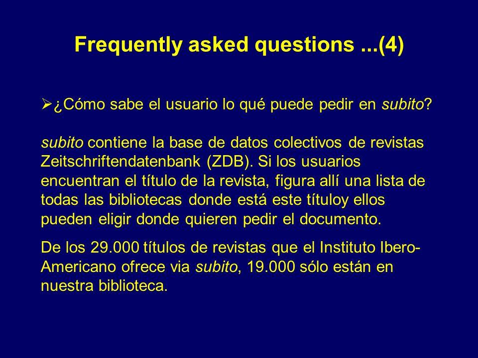Frequently asked questions...(4) ¿Cómo sabe el usuario lo qué puede pedir en subito? subito contiene la base de datos colectivos de revistas Zeitschri