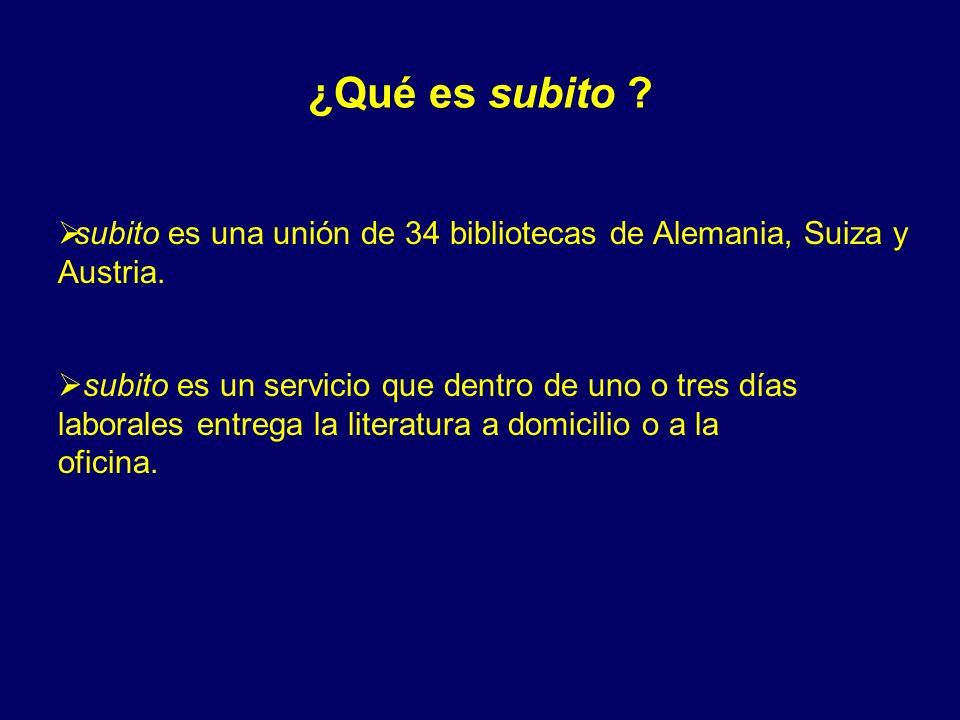 ¿Qué es subito .subito es una unión de 34 bibliotecas de Alemania, Suiza y Austria.