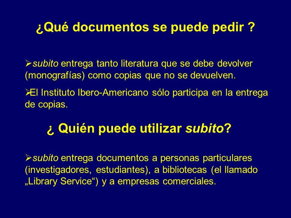 ¿Qué documentos se puede pedir ? subito entrega tanto literatura que se debe devolver (monografías) como copias que no se devuelven. El Instituto Iber