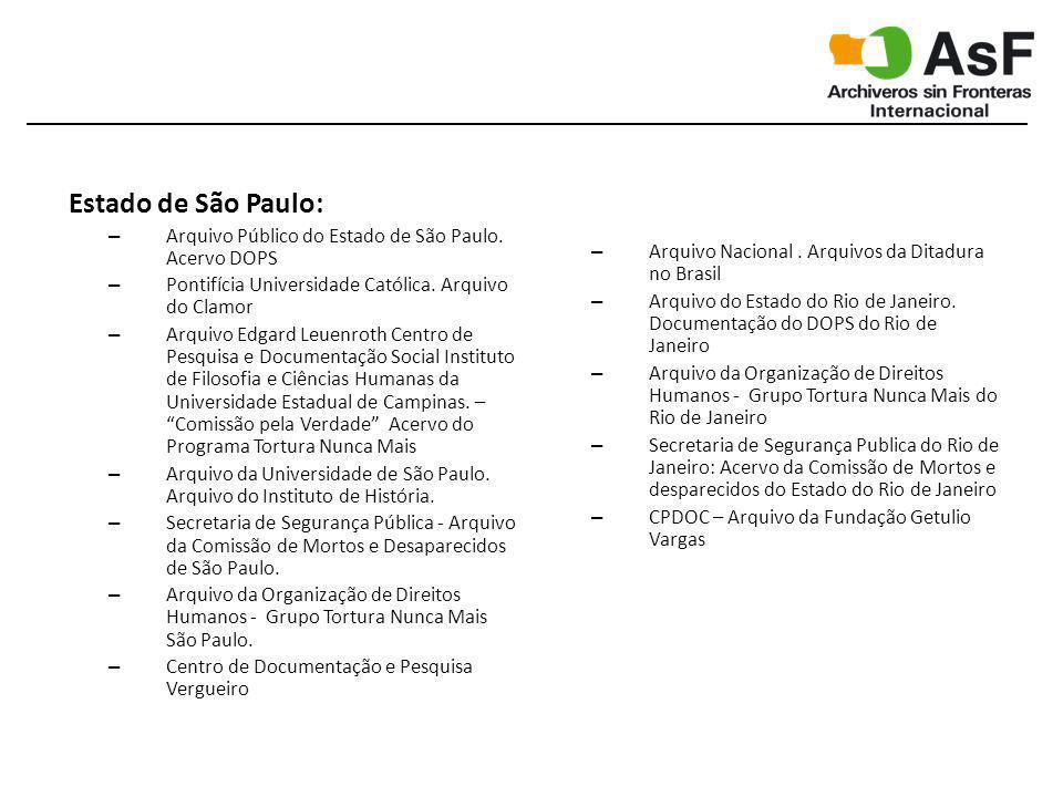 Estado de São Paulo: – Arquivo Público do Estado de São Paulo. Acervo DOPS – Pontifícia Universidade Católica. Arquivo do Clamor – Arquivo Edgard Leue