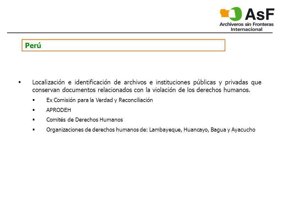 Perú Localización e identificación de archivos e instituciones públicas y privadas que conservan documentos relacionados con la violación de los derechos humanos.
