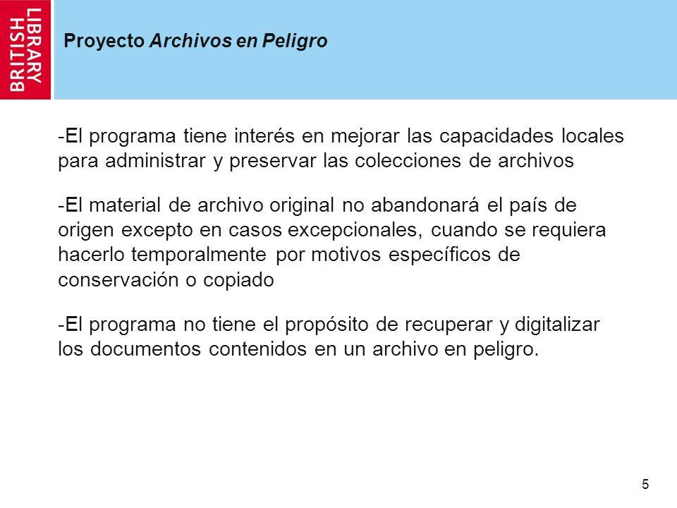 Proyecto Archivos en Peligro -El programa tiene interés en mejorar las capacidades locales para administrar y preservar las colecciones de archivos -E