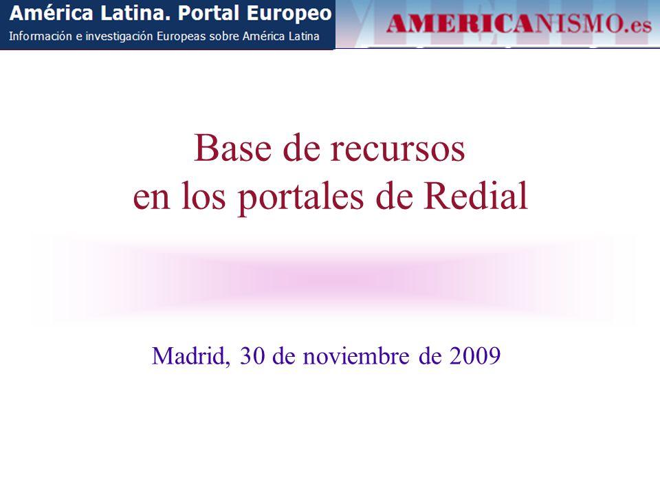 REDIAL: Portales cooperativos en colaboración con redes de investigación Europa: América Latina Portal Europeo www.red-redial.net (REDIAL-CEISAL) España: Portal Americanismo www.americanismo.es (REDIAL- CEEIB) Otros portales nacionales