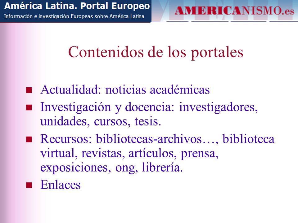 Contenidos de los portales Actualidad: noticias académicas Investigación y docencia: investigadores, unidades, cursos, tesis.