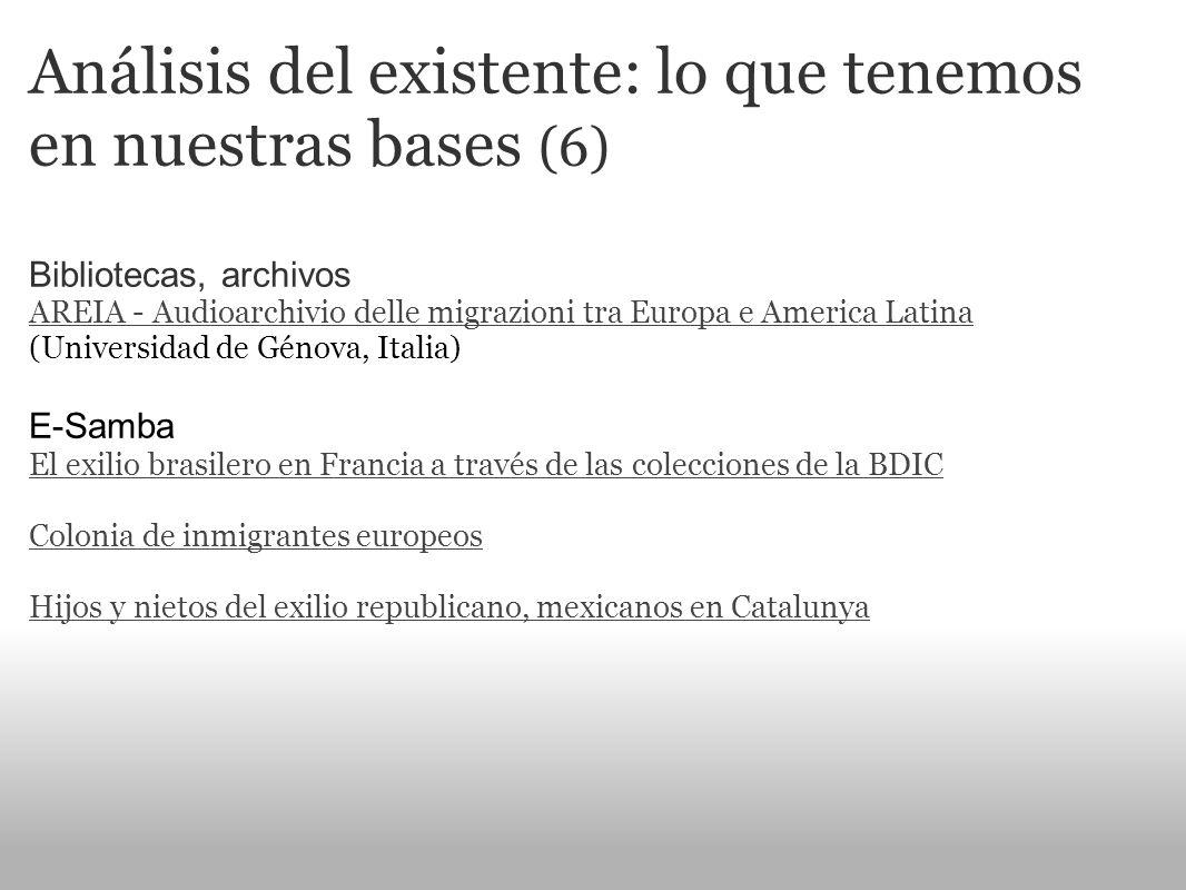 Análisis del existente: lo que tenemos en nuestras bases (6) Bibliotecas, archivos AREIA - Audioarchivio delle migrazioni tra Europa e America Latina