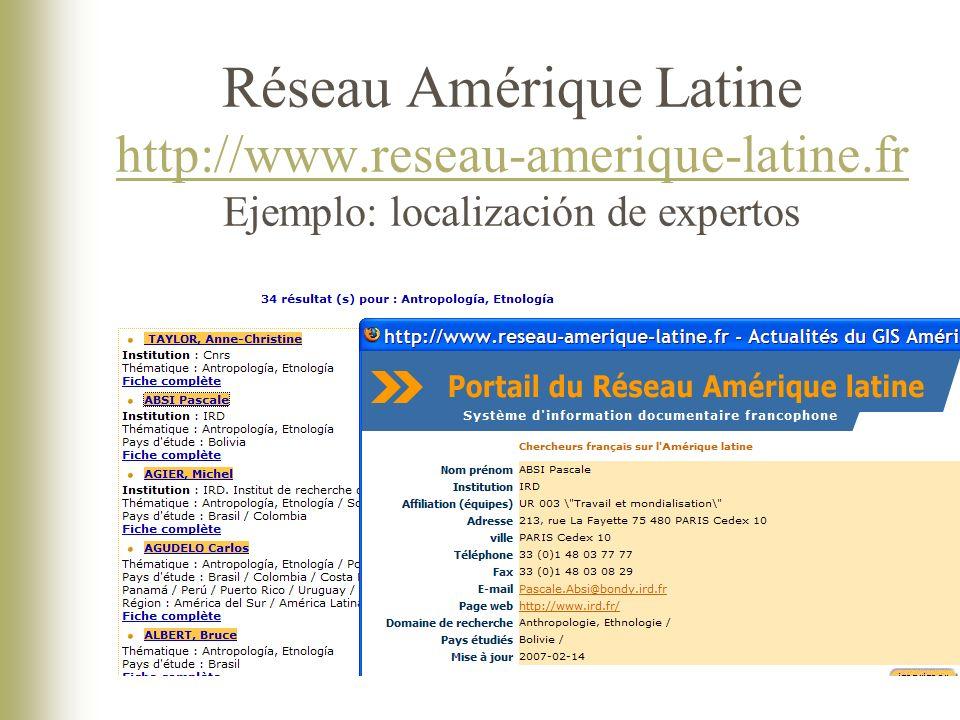 Réseau Amérique Latine http://www.reseau-amerique-latine.fr Ejemplo: localización de expertos http://www.reseau-amerique-latine.fr