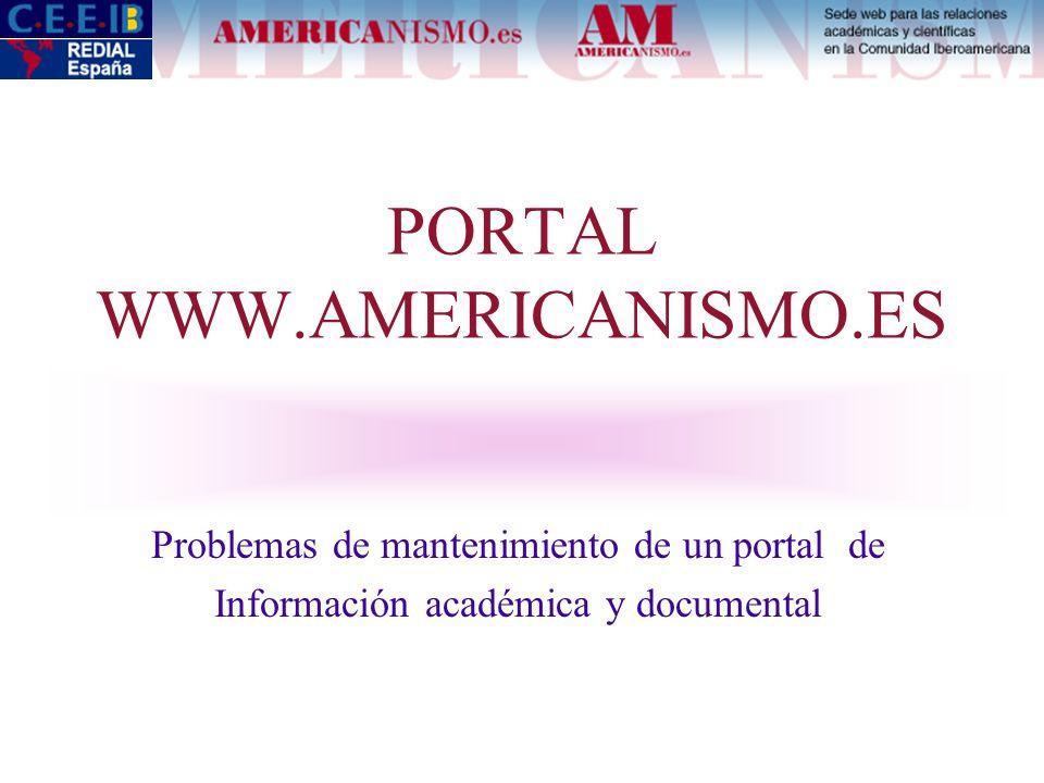 PORTAL WWW.AMERICANISMO.ES Problemas de mantenimiento de un portal de Información académica y documental