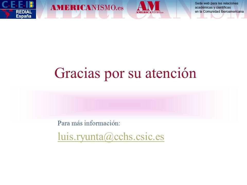 Gracias por su atención Para más información: luis.ryunta@cchs.csic.es