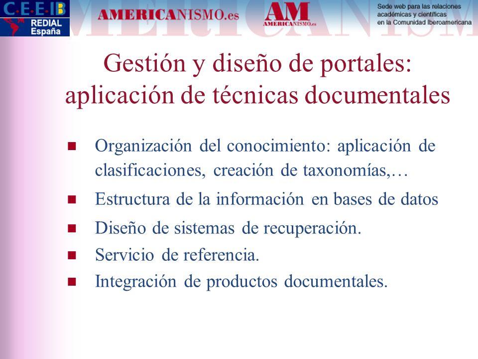 Gestión y diseño de portales: aplicación de técnicas documentales Organización del conocimiento: aplicación de clasificaciones, creación de taxonomías