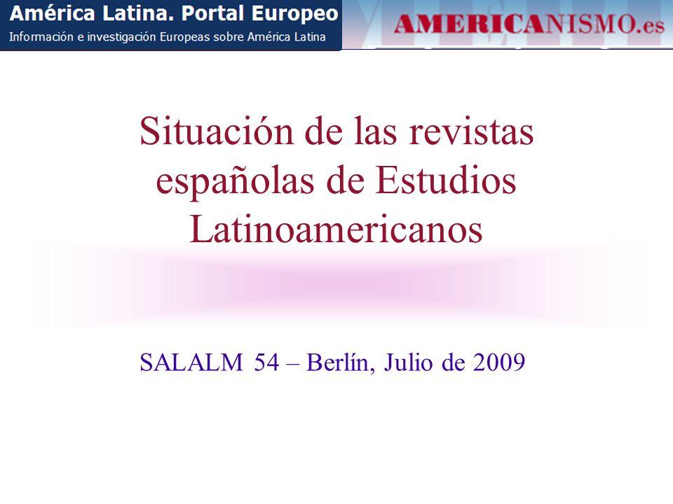 Situación de las revistas españolas de Estudios Latinoamericanos SALALM 54 – Berlín, Julio de 2009