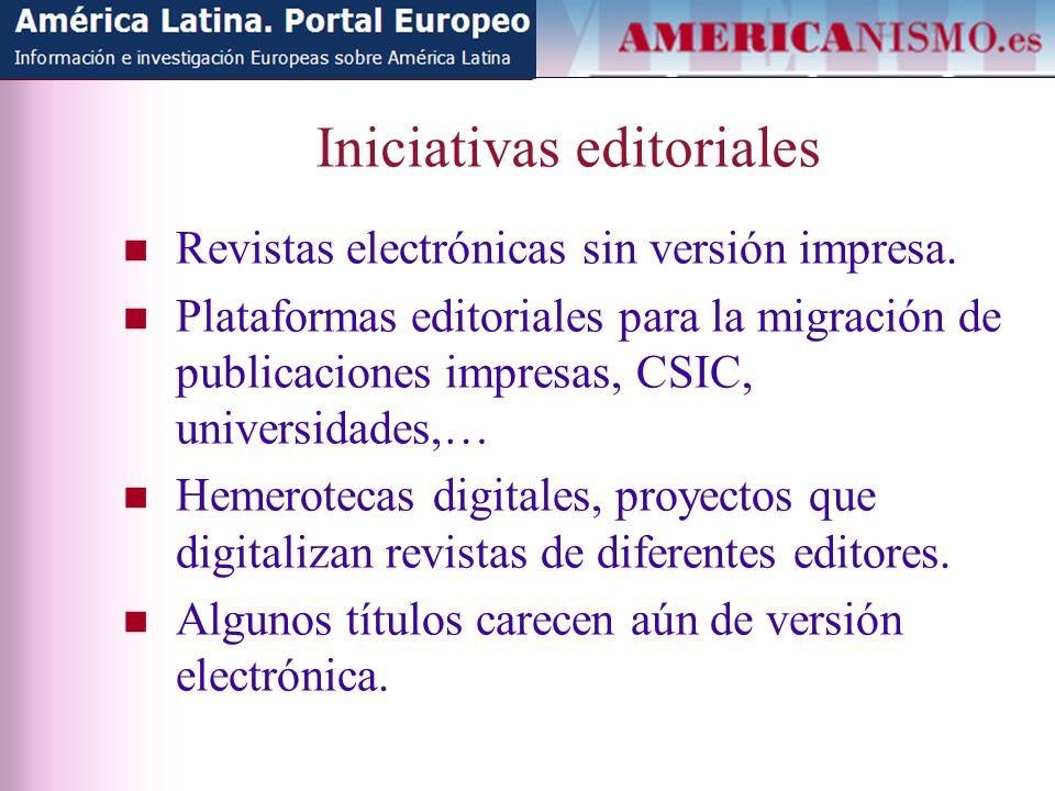 Iniciativas editoriales Revistas electrónicas sin versión impresa.