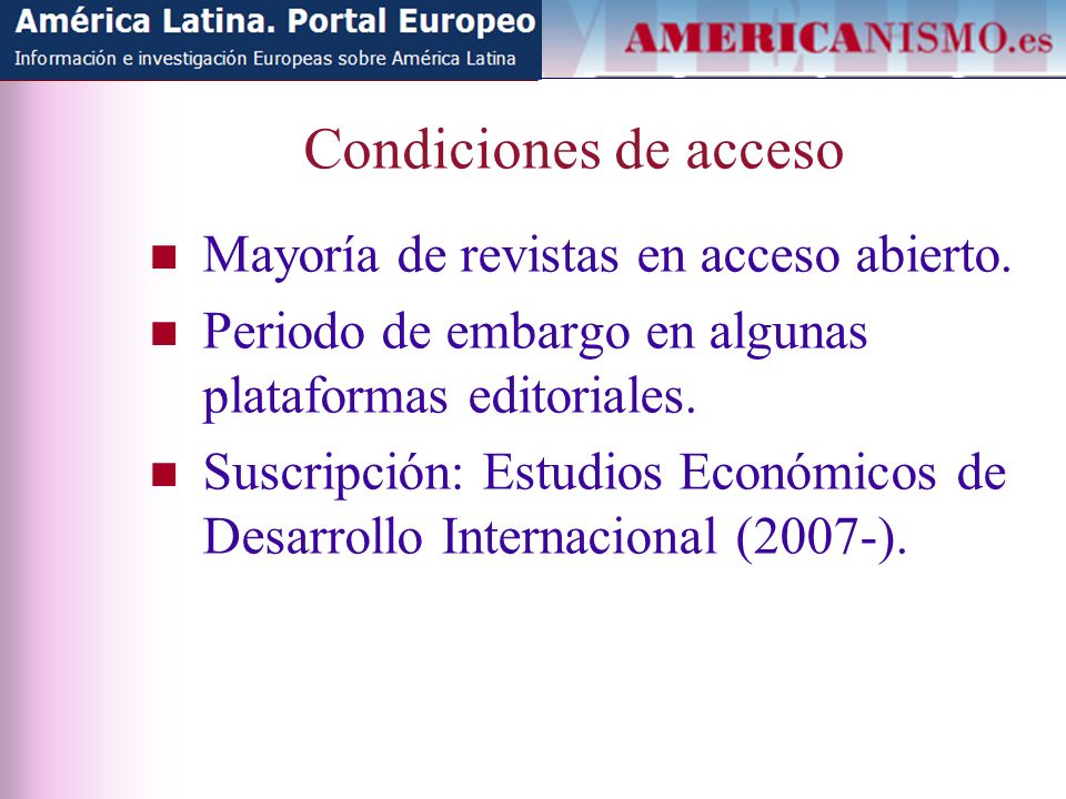 Condiciones de acceso Mayoría de revistas en acceso abierto.