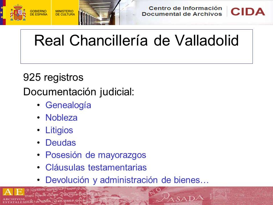 Real Chancillería de Valladolid 925 registros Documentación judicial: Genealogía Nobleza Litigios Deudas Posesión de mayorazgos Cláusulas testamentari