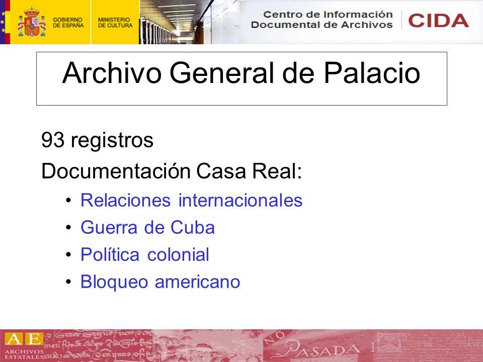 Archivo General de Palacio 93 registros Documentación Casa Real: Relaciones internacionales Guerra de Cuba Política colonial Bloqueo americano