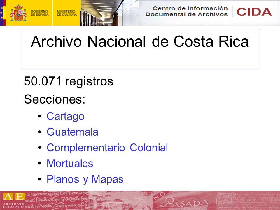Archivo Nacional de Costa Rica 50.071 registros Secciones: Cartago Guatemala Complementario Colonial Mortuales Planos y Mapas