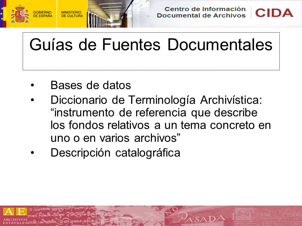 Guías de Fuentes Documentales Bases de datos Diccionario de Terminología Archivística: instrumento de referencia que describe los fondos relativos a u